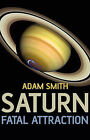 Saturn, Fatal Attraction by Adam Smith (Paperback, 2007)