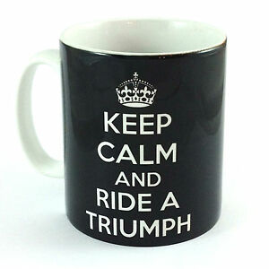 KEEP-CALM-RIDE-A-TRIUMPH-GIFT-MUG-CUP-PRESENT-MOTORBIKE-MOTORCYCLE-BIKER-BIKE