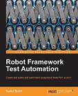 Robot Framework Test Automation by Sumit Bisht (Paperback, 2013)