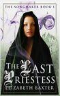 The Last Priestess: The Songmaker #1 by Elizabeth Baxter (Paperback / softback, 2013)