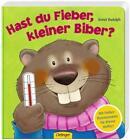 Hast du Fieber, kleiner Biber? von Annet Rudolph (2013, Gebundene Ausgabe)