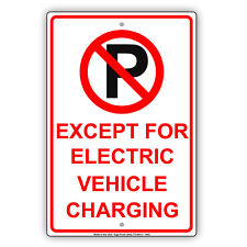 Except For Electric Vehicle Charging Ev No Parking Notice Aluminum Metal Sign