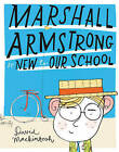 Marshall Armstrong is New to Our School by David Mackintosh (Paperback, 2011)