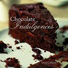 Chocolate Indulgences by Linda Collister (Hardback, 2005)