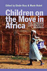 Children on the Move in Africa: Past and Present Experiences of Migration by Marie Rodet, Elodie Razy (Hardback, 2016)