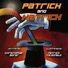 Patrick and Hatrick 9781456013196 by Christopher Borer Paperback