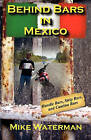 Behind Bars in Mexico by Mike Waterman (Paperback / softback, 2009)