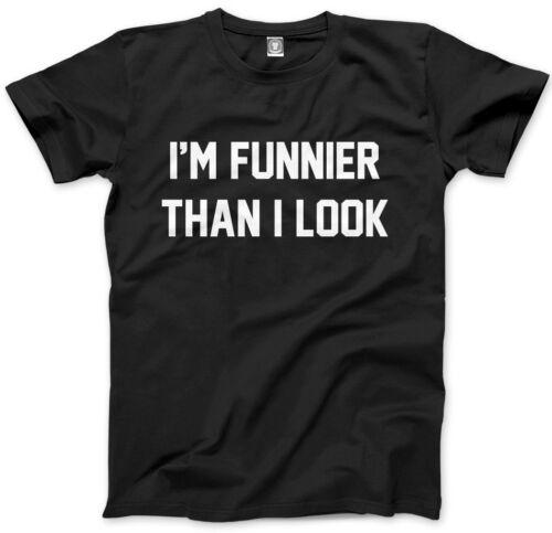 Funny Comedian Mens Unisex T-Shirt I am Funnier Than I Look