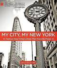 My City, My New York: Famous New Yorkers Share Their Favorite Places by Jeryl Brunner (Paperback, 2011)