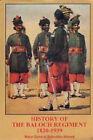 History of the Baloch Regiment 1820-1939 by by Maj Gen Raffiudin Ahmed (Hardback, 2006)