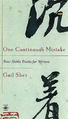 1 of 1 - One Continuous Mistake : Four Noble Truths for Writers-ExLibrary