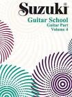 Suzuki Guitar School: Volume 4 by Andrew Lafreniere, Shinichi Suzuki, Seth Himmelhoch (Paperback, 1999)