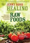 Healing with Raw Foods: Your Guide to Unlocking Vibrant Health Through Living Cuisine by Jenny Ross (Paperback, 2015)