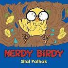 Nerdy Birdy by Sital Pathak (Paperback / softback, 2014)