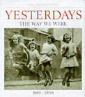 Yesterdays: v. 1: Way We Were, 1919-39 by Eric Midwinter (Hardback, 1998)