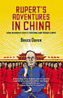 Rupert's Adventures in China: How Murdoch Lost a Fortune and Found a Wife by Bruce Dover (Paperback, 2009)