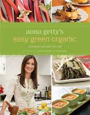 Anna Getty's Easy Green Organic: Cook Well-Eat W, Anna Getty, Dan Goldberg, New