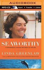 Seaworthy : A Swordboat Captain Returns to the Sea by Linda Greenlaw (2015,...