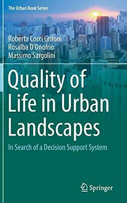 Quality of Life in Urban Landscapes In Search of a Decision Support System The 9783319655802 | eBay