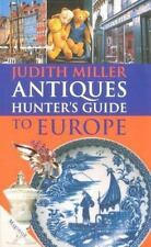 Judith Miller Antinques Hunter's Guide to Europe New Edition Hardback Book