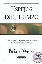 Espejos Del Tiempo : Como utilizar la regresion para la curacion fisica,...