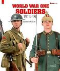 World War One Soldiers-1914-1918 by Laurent Mirouze (Paperback, 2013)