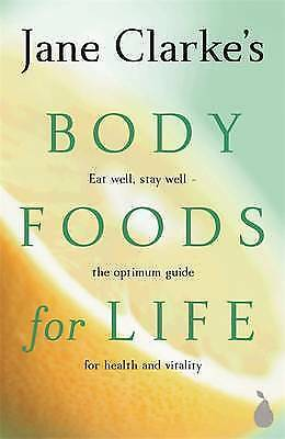 1 of 1 - Body Foods For Life, Clarke, Jane, Used; Good Book