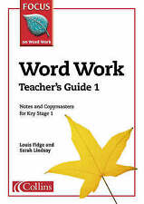 Word Work: Teacher's Guide Bk. 1 (Focus on Word Work) by Fidge, Louis, Lindsay,