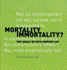 Mortality Immortality?: The Legacy of 20th-Century Art by Miguel Angel Corzo (Paperback, 1999)