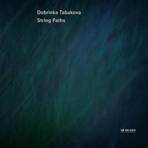 1 von 1 - DOBRINKA TABAKOVA: String Paths ~ECM New Series ~CD