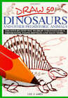 Draw 50 Dinosaurs and Other Prehistoric Animals by Lee J. Ames (Paperback, 1988)