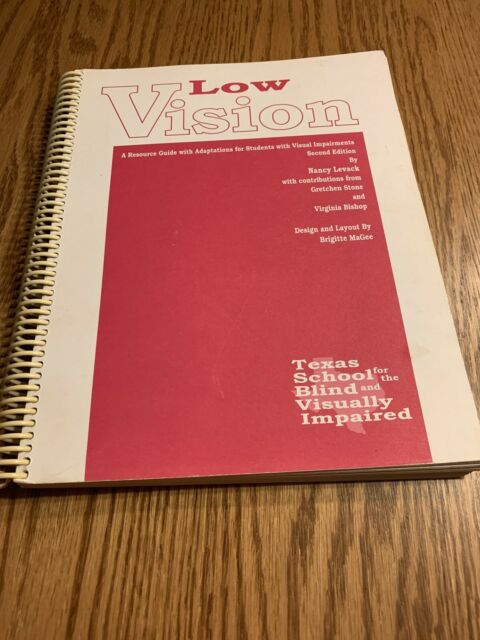 Low Vision: A Resource Guide With Adaptations for Students - Second Edition