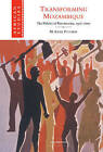 Transforming Mozambique: The Politics of Privatization, 1975-2000 by M. Anne Pitcher (Hardback, 2002)