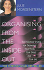 Organising from the Inside Out by Julie Morgenstern (Paperback, 2000)