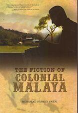 The Fiction of Colonial Malaya - Mohamad Rashidi Pakri