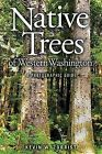 Native Trees of Western Washington: A Photographic Guide by Kevin W Zobrist (Paperback / softback, 2014)