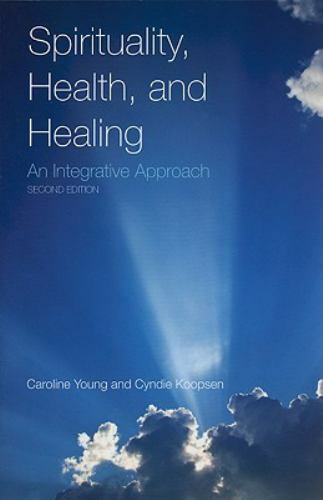 Spirituality, Health, and Healing: An Integrative Approach Caroline Young a1 3