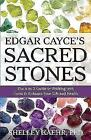 Edgar Cayce's Sacred Stones: The A-Z Guide to Working with Gems to Enhance Your Life and Health von Shelley Kaehr (2015, Taschenbuch)
