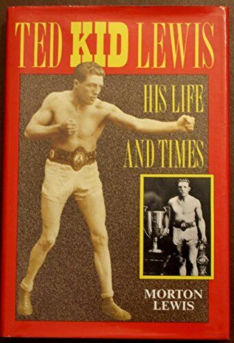 TED KID LEWIS: His Life and Times by Lewis, Morton Hardback Book The Fast Free