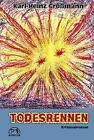 Todesrennen von Karl H. Grossmann (2007, Taschenbuch)