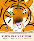 Flieg, kleine Fliege! von Michael Rosen (2011, Kunststoffeinband)
