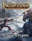 Pathfinder Player Companion: Advanced Class Origins: Pathfinder Player Companion:  Advanced Class Origins by Tom Phillips, Stephen Radley-Macfarland, Ross Byers, Dennis Baker, Owen K. C. Stephens (Paperback, 2014)