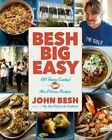 Besh Big Easy: 101 Home Cooked New Orleans Recipes by Chef John Besh (Paperback / softback, 2015)