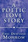 a Poetic Love Story Morrow America Star Books Paperback 9781448998678