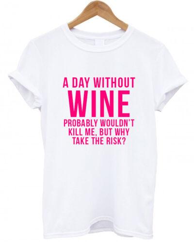 Un día sin vino probablemente no me mates pero por qué correr el riesgo Camiseta