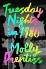 Tuesday Nights in 1980 von Molly Prentiss (2016, Taschenbuch)