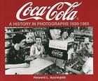 Coca-Cola: A History in Photographs 1930-1969 by Howard Applegate (Paperback, 1996)
