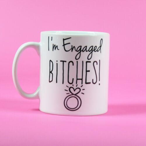 Engagement coffee mug ~ I/'m Engaged B*tches ~ just engaged ~ gift Adult Humor