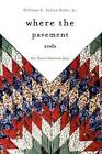 Where the Pavement Ends: Five Native American Plays by William S Yellow Robe (Paperback / softback, 2000)