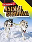 Extreme Survival: Pack A by Lori Hile, Michael Hurley, Nick Hunter, Patrick Catel (Paperback, 2012)